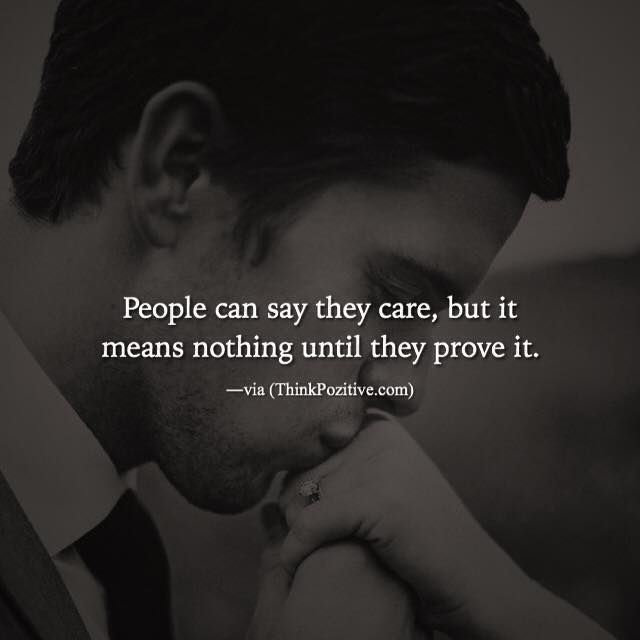 Positive Quotes People Can Say They Care But It Means Nothing