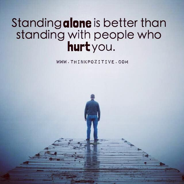 Positive Quotes Standing Alone Is Better Than Standing With People