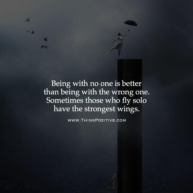 Quotes On Being Positive Magnificent Positive Quotes  Being With No One Is Better Than Being With The