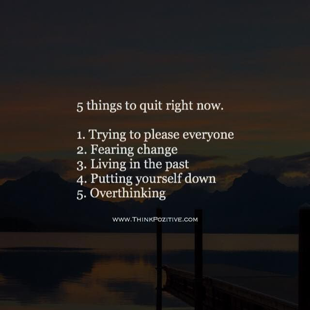 Positive Quotes 5 Things To Quit Right Now 1 Trying To Please