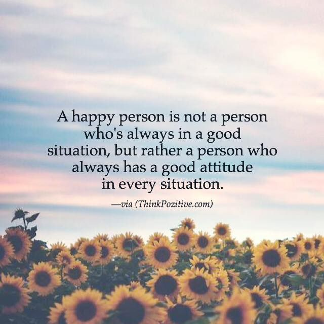 Positive Daily Quotes Positive Quotes  A Happy Person Is Not A Person Who's Always In A .