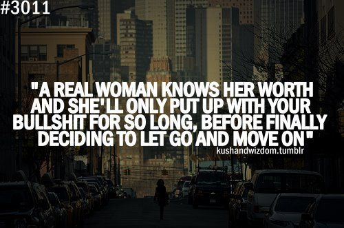 Breaking Up And Moving On Quotes : A Real Woman Knows Her