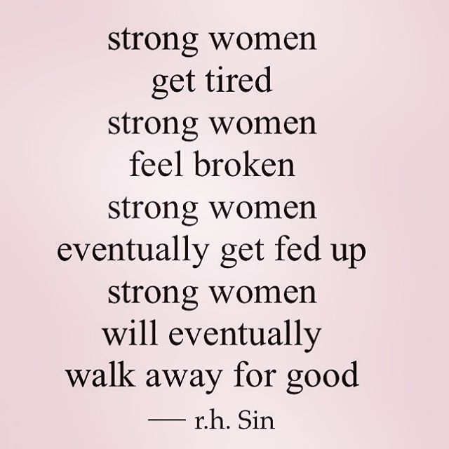 Breaking Up And Moving On Quotes Women Can Only Be Strong For A