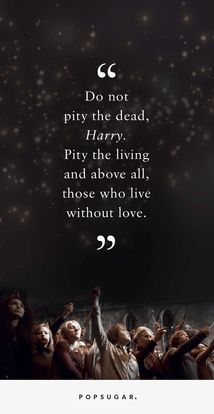 Quotes About Love These Harry Potter Quotes About Loss Are Helping