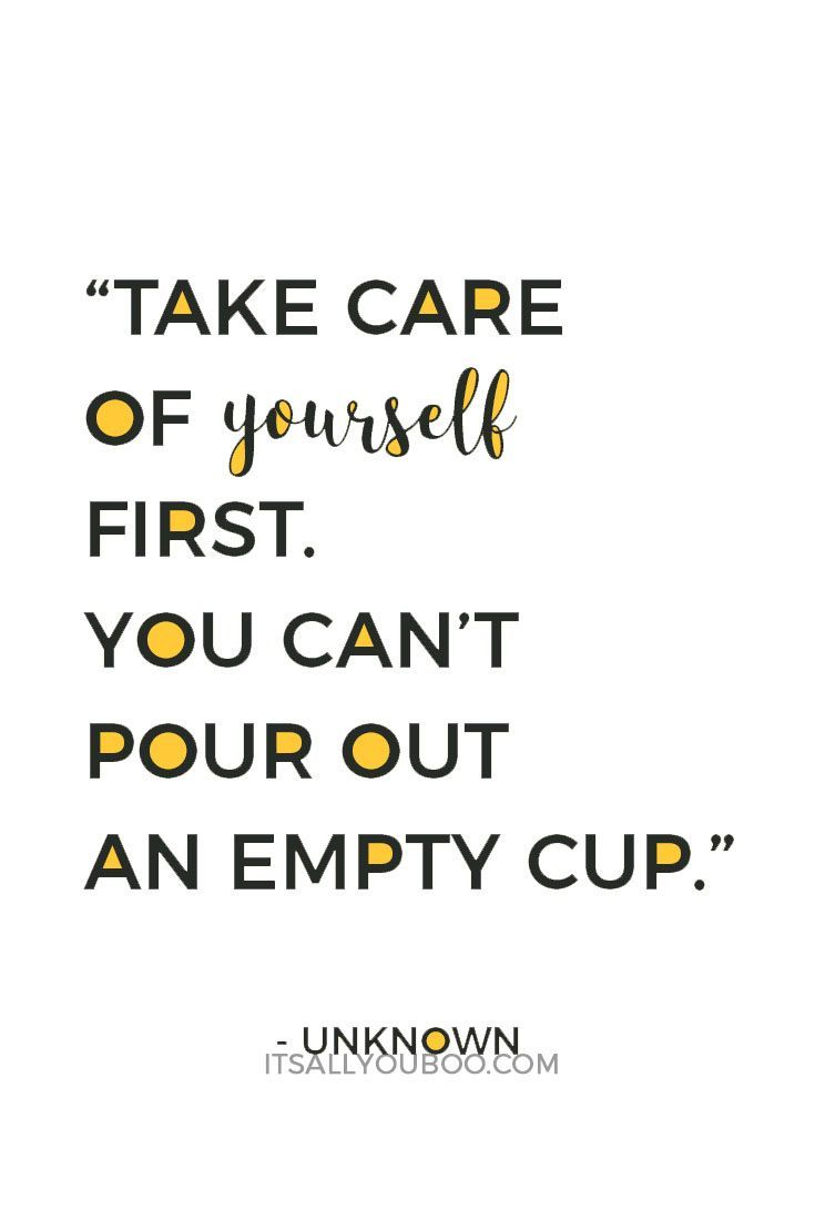 Positive Quotes You Cant Care For Anyone Else Without Caring For
