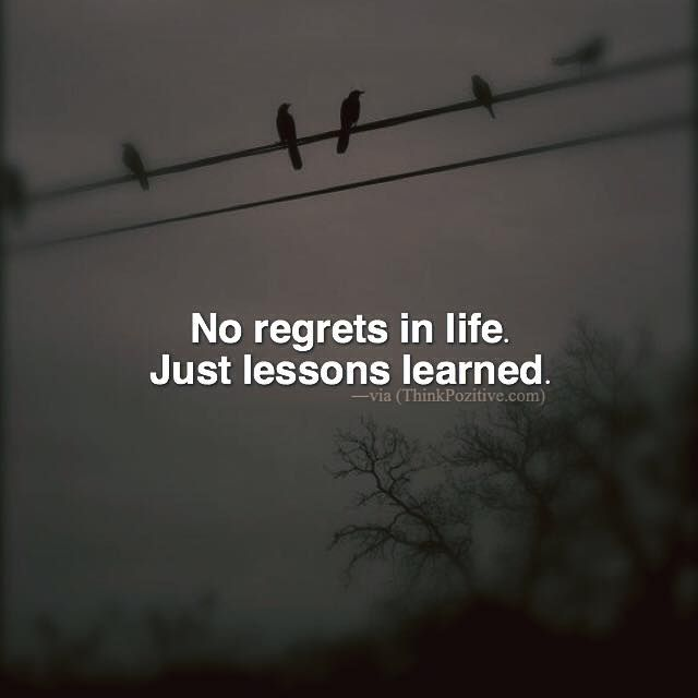 Love Quotes About Life: Positive Quotes : No Regrets In Life. Just Lessons Learned