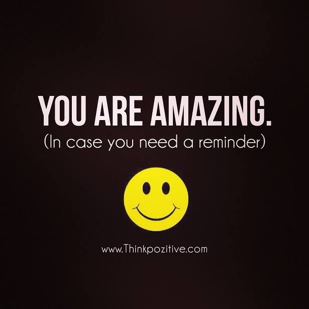 Inspirational Quotes About Positive: Positive Quotes : You Are Amazing. In Case You Need A