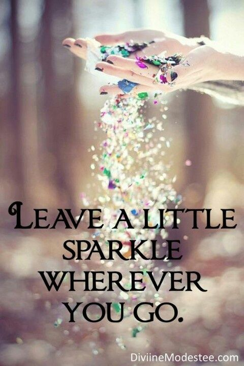 Happy quotes leave a little sparkly wherever you go hall of quotes voltagebd Images