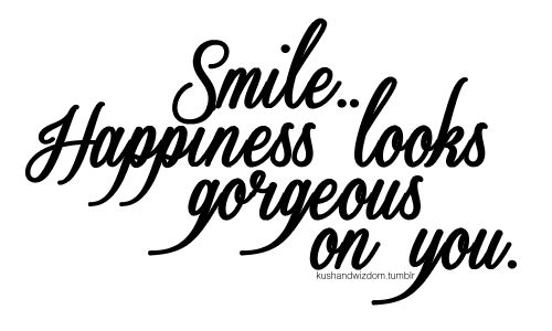Happy Quotes : Made You Smile! And Yes, You Look FABULOUS