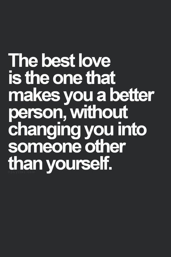 Love Quotes The Best Love Is The One That Makes You A Better