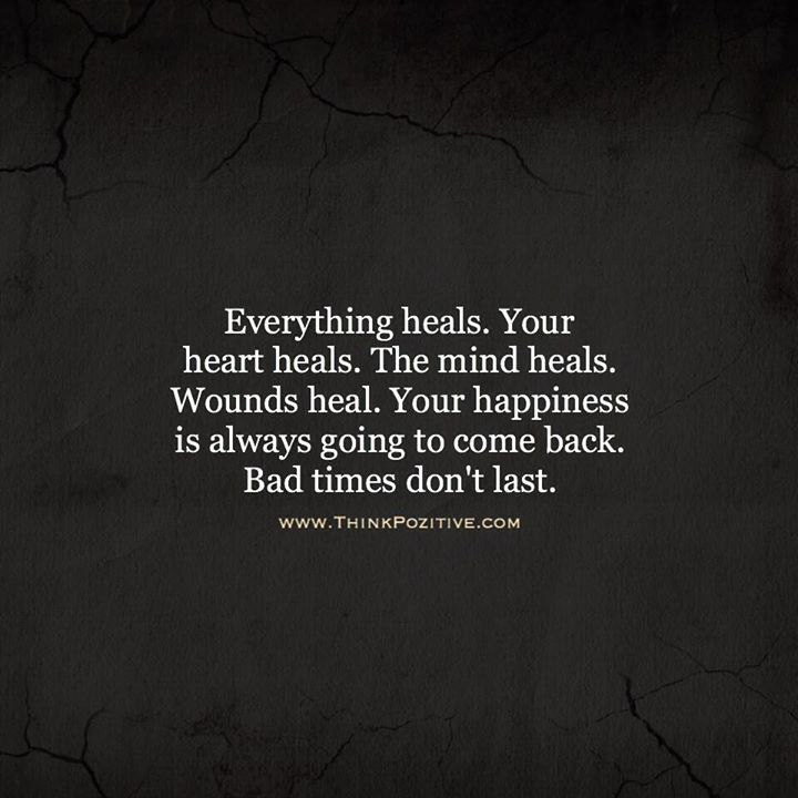Sad Quotes About Depression: Positive Quotes : Everything Heals. Your Heart Heals. The