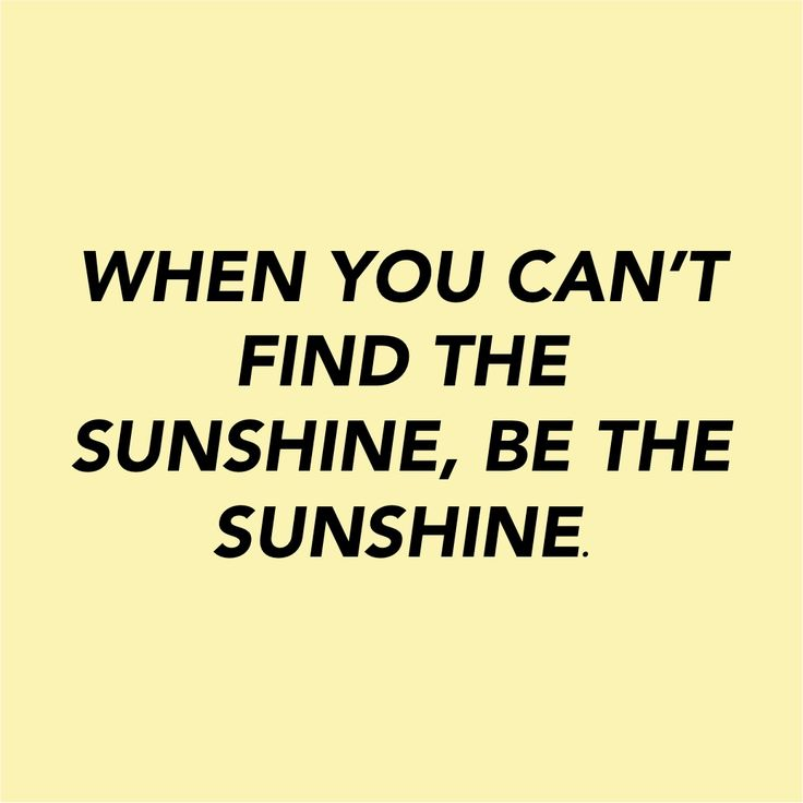 Quotes To Live By: Quotes About Happiness : Be The Sunshine Baby