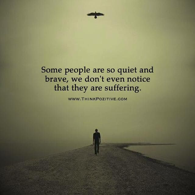 Quotes About People Who Notice: Positive Quotes : Some People Are So Quiet And Brave We