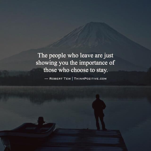 Positive Quotes : The people who leave are just showing you the