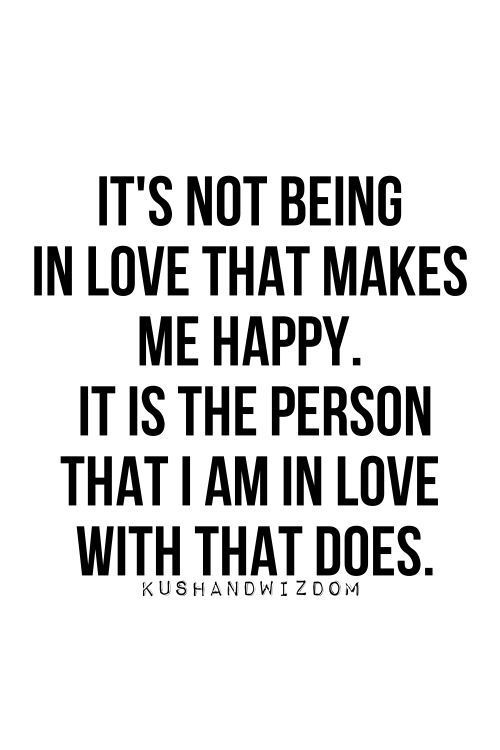 Being In Love Quotes Brilliant Quotes About Happiness  Its Not Being In Love That Makes Me Happy