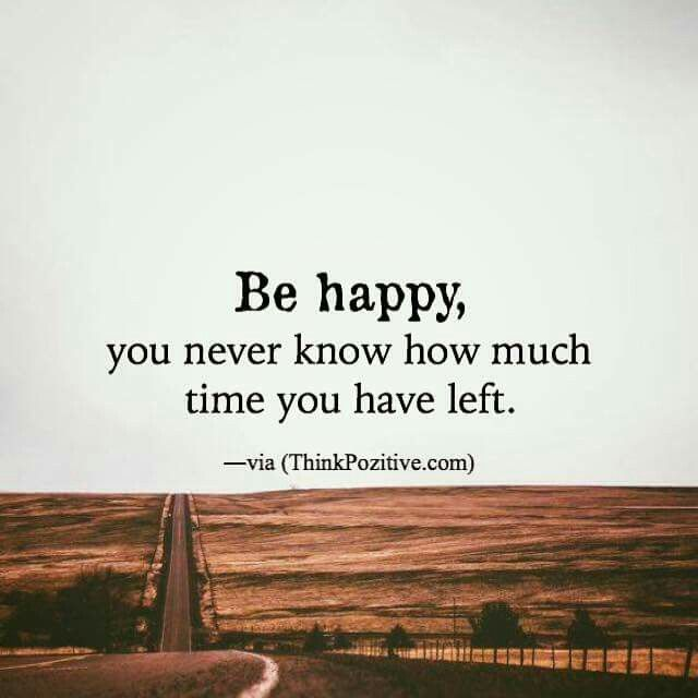 How To Be Happy In Life Quotes Inspiration Quotes About Happiness  Be Happy.life Is Too Short For Too