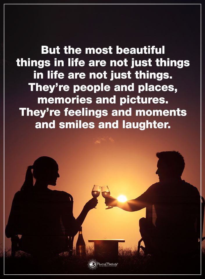 Happy Quotes But The Most Beautiful Things In Life Are Not Just