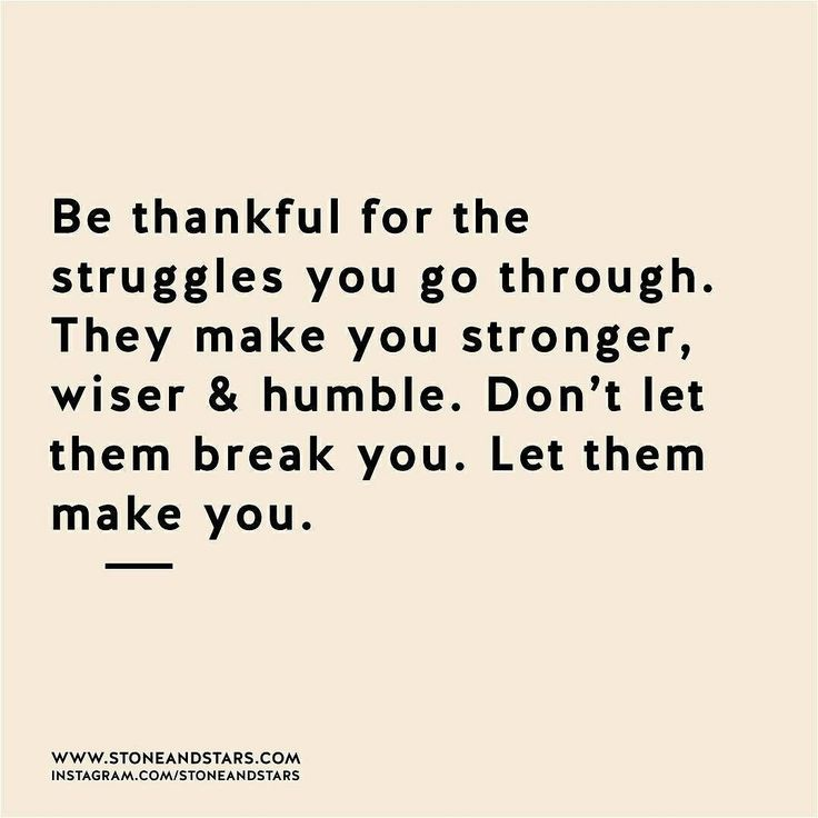 Positive Quotes Be Thankful For The Struggles You Go Through Don