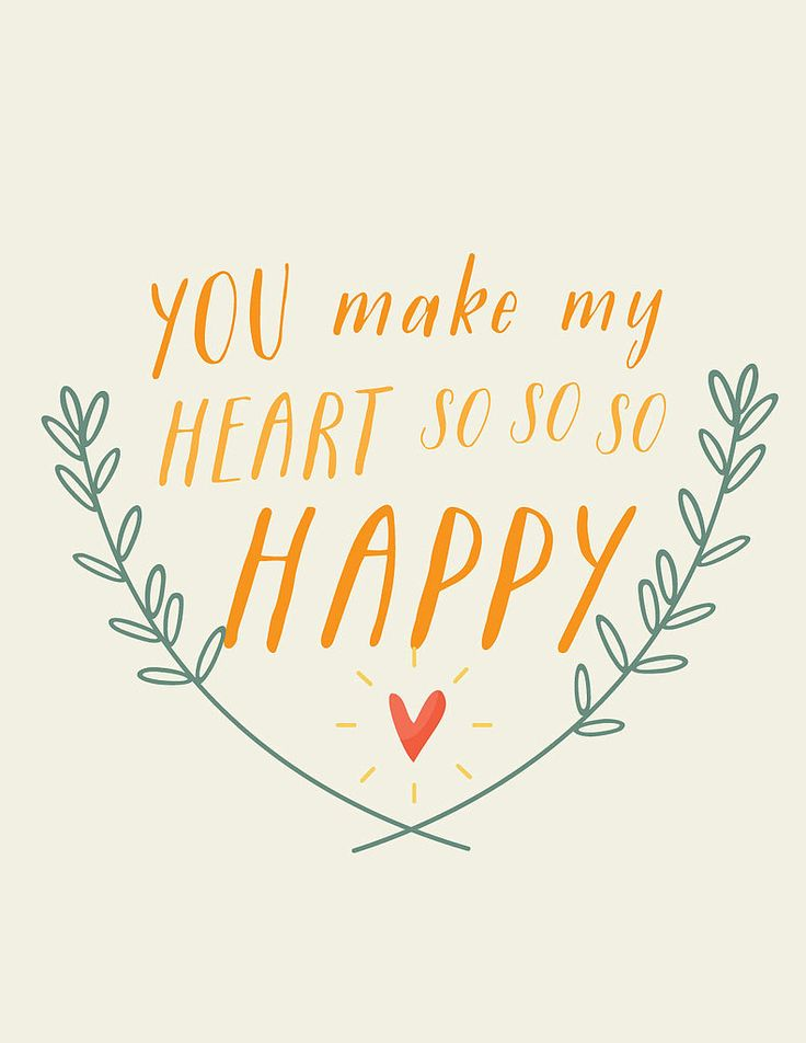 Quotes About Happiness You Make My Heart So So So Happy Hall