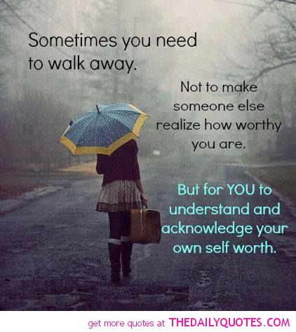Famous Quotes About Walking Away Break Up Walk Away Quote Pics