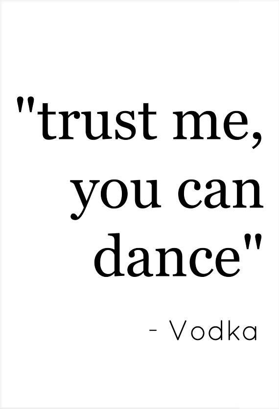 Quotes About Alcohol Mesmerizing Quotes About Happiness  Trust Me You Can Dance  Vodkafunny