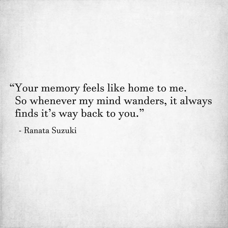 Love Quotes Your Memory Feels Like Home To Me So Whenever My