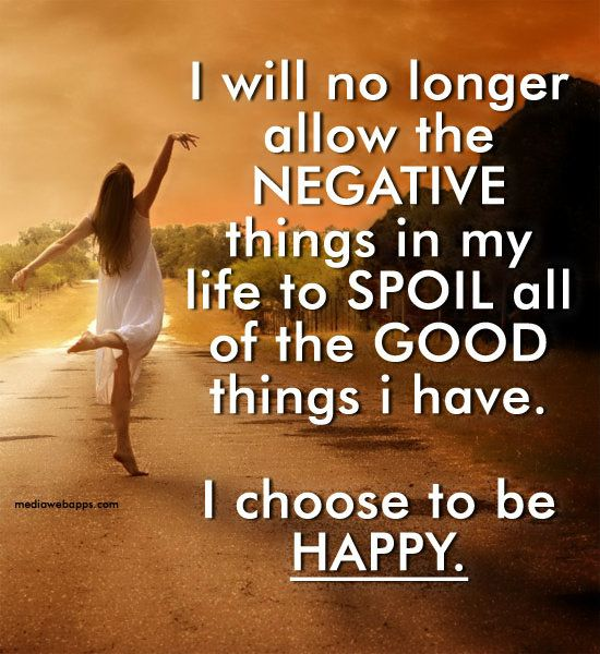Happy Quotes I Will No Longer Allow The Negative Things In My Life