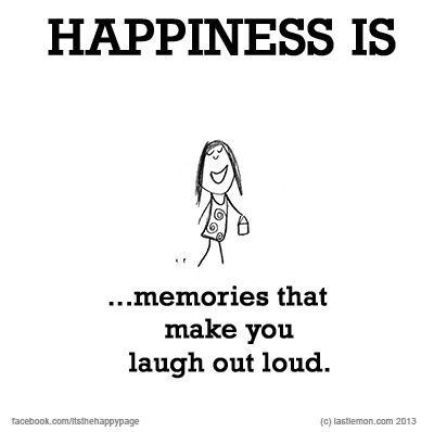 Quotes Of The Day Description Happiness Ismemories That Make You Laugh Out Loud