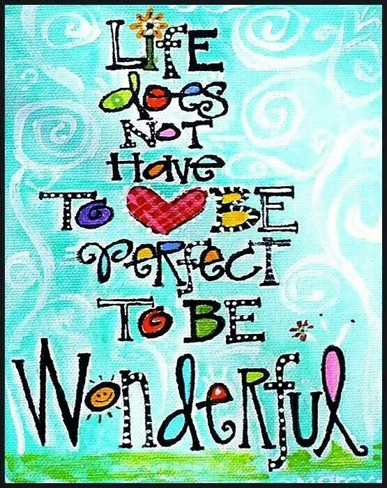 Happy Quotes Life Does Not Have To Be Perfect To Be Wonderful