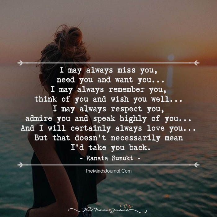 "Love Quotes : ""I May Always Miss You, Need You And Want"