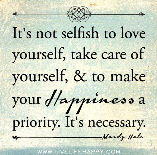 Quotes About Happiness If You Dont Love Yourself Enough To Take