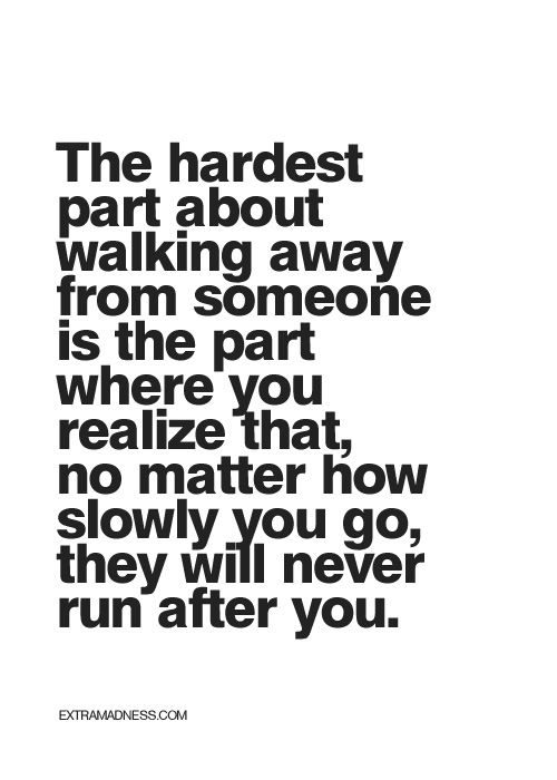Moving On Quotes No That Is The Easiest Part For Me Never Chase