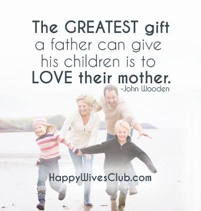 Quotes About Love The Greatest Gift A Father Can Give His