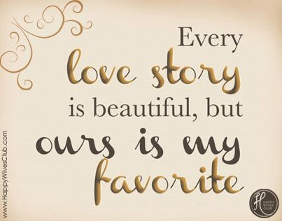 Quotes About Love Every Love Story Is Beautiful But Ours Is My