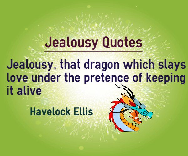 Jealousy Quotes Jealousy Quotes Jealousy That Dragon Which Slays