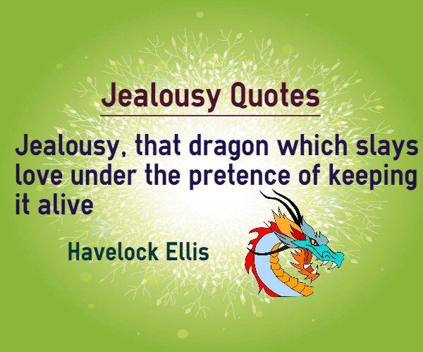 Jealousy Quotes: Jealousy Quotes : Jealousy, That Dragon