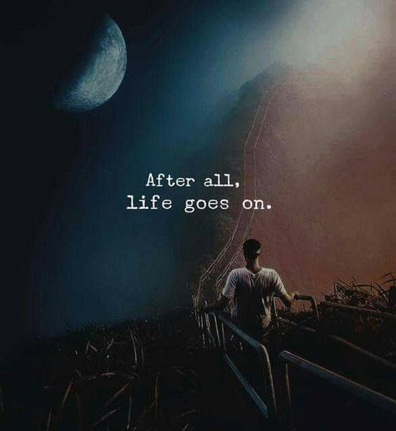 Positive Quotes After All Life Goes On Hall Of Quotes Your