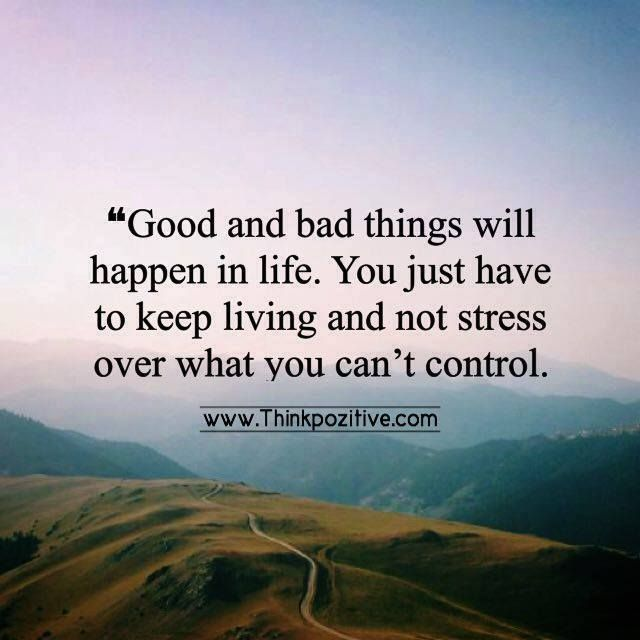 Bad Things Happen Quotes: Positive Quotes : Good And Bad Things Will Happen In Life