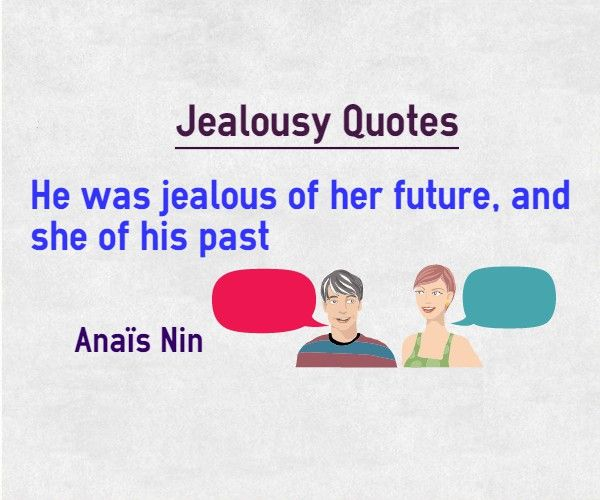 Jealousy Quotes: He Was Jealous Of Her Future, And She Of