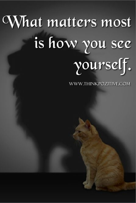 Positive Quotes What Matters Most Is How You See Yourself Www