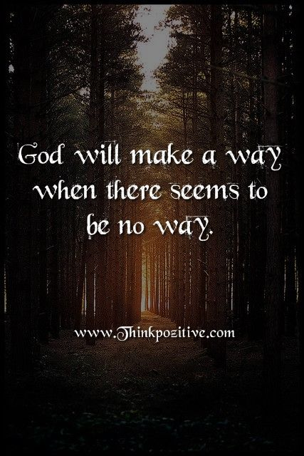 Positive Quotes God Will Make A Way Hall Of Quotes Your