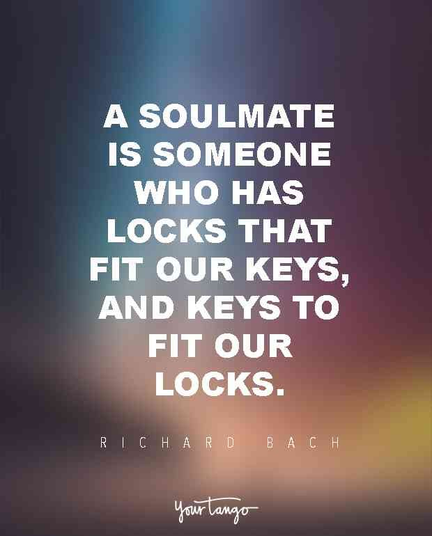 Soulmate And Love Quotes A Soulmate Is Someone Who Has Locks That
