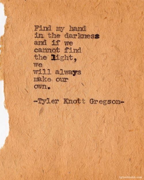 Love Quotes Tyler Knott Gregson Good Morning My Love Either Take