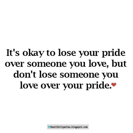 Love Quotes Its Okay To Lose Your Pride Over Someone You Love
