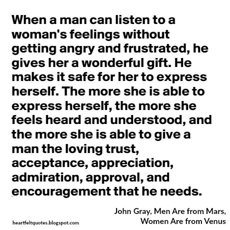 Love Quotes When A Man Can Listen To A Womans Feelings Without