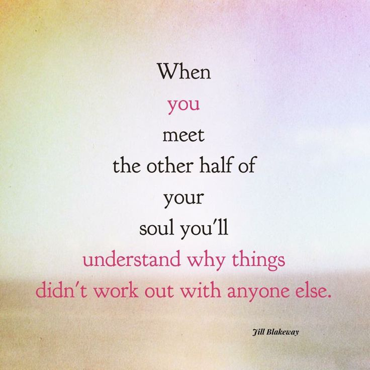 Soulmate And Love Quotes Thought U Were The Other Half Hall Of