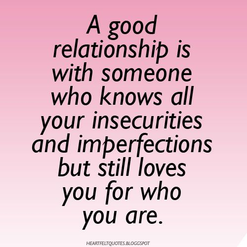 Love Quotes A Good Relationship Is With Someone Who Knows All Your