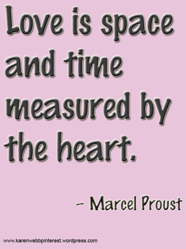Quotes About Love Love Is Space And Time Measured By The Heart