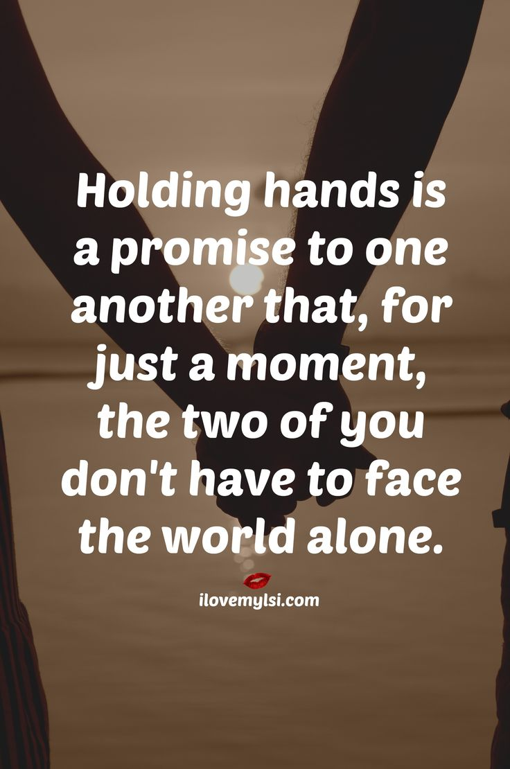 Love Quotes Holding Hands Is A Promise To One Another That For