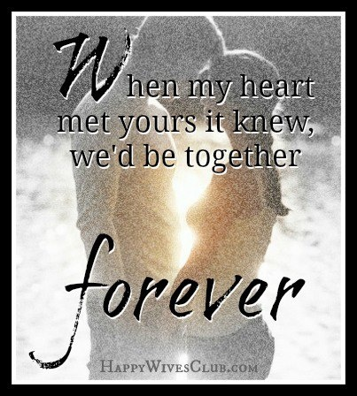 Quotes About Love When My Heart Met Yours It Knew Wed Be Together